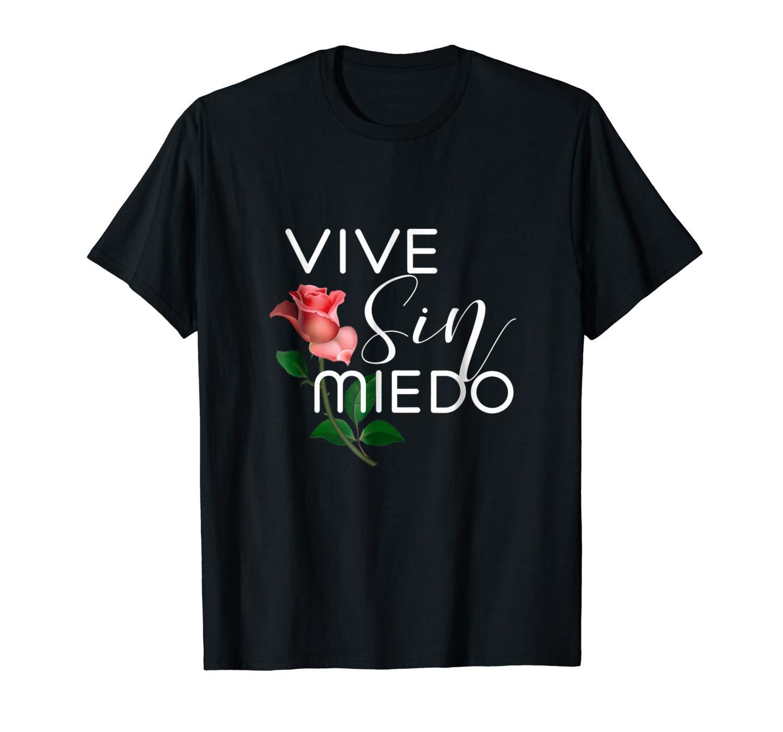 Mexicana Vive Sin Miedo Chingona Spanish Tshirt