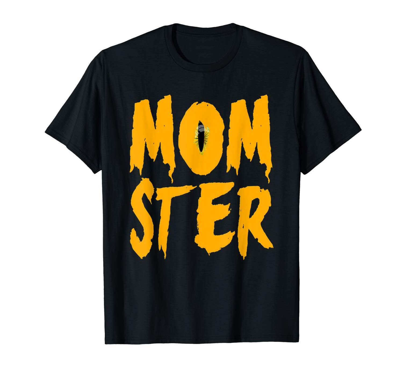 Momster Tee Funny Mom Monster Eye Halloween Mother Momster T Shirt