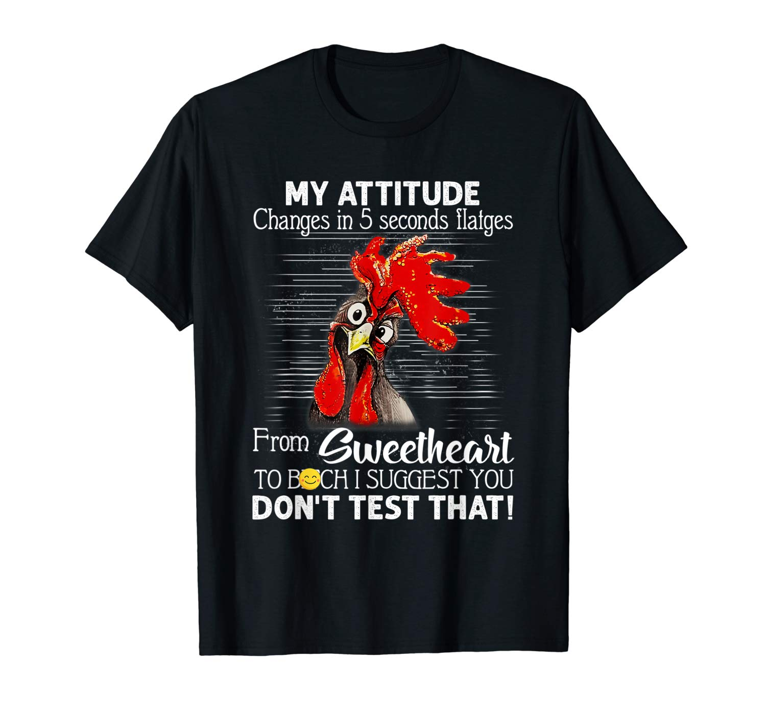 My Attitude Changes In 5 Seconds Flat Chicken Funny Gift T Shirt