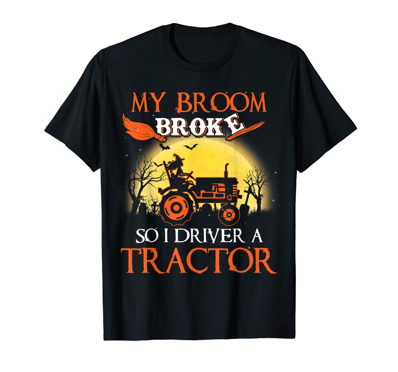 My Broom Broke So I Driver A Tractor T Shirt Halloween Gift T Shirt