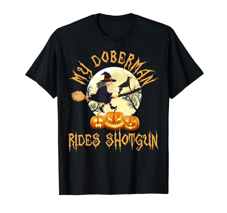 My Doberman Rides Shotgun Funny Dog Halloween 2019 T Shirt