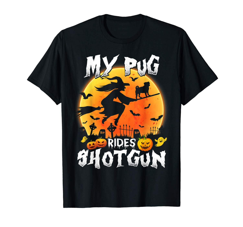 My Pug Rides Shotgun Halloween T Shirt Halloween Gift T Shirt