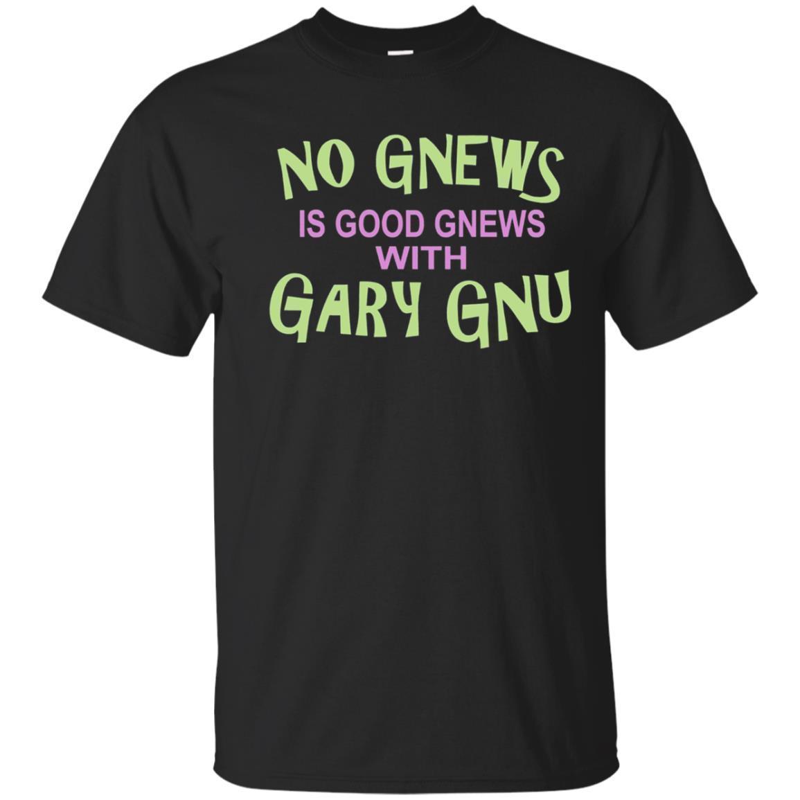 No Gnews Is Good Gnews With Gary Gnu Funny T Shirt