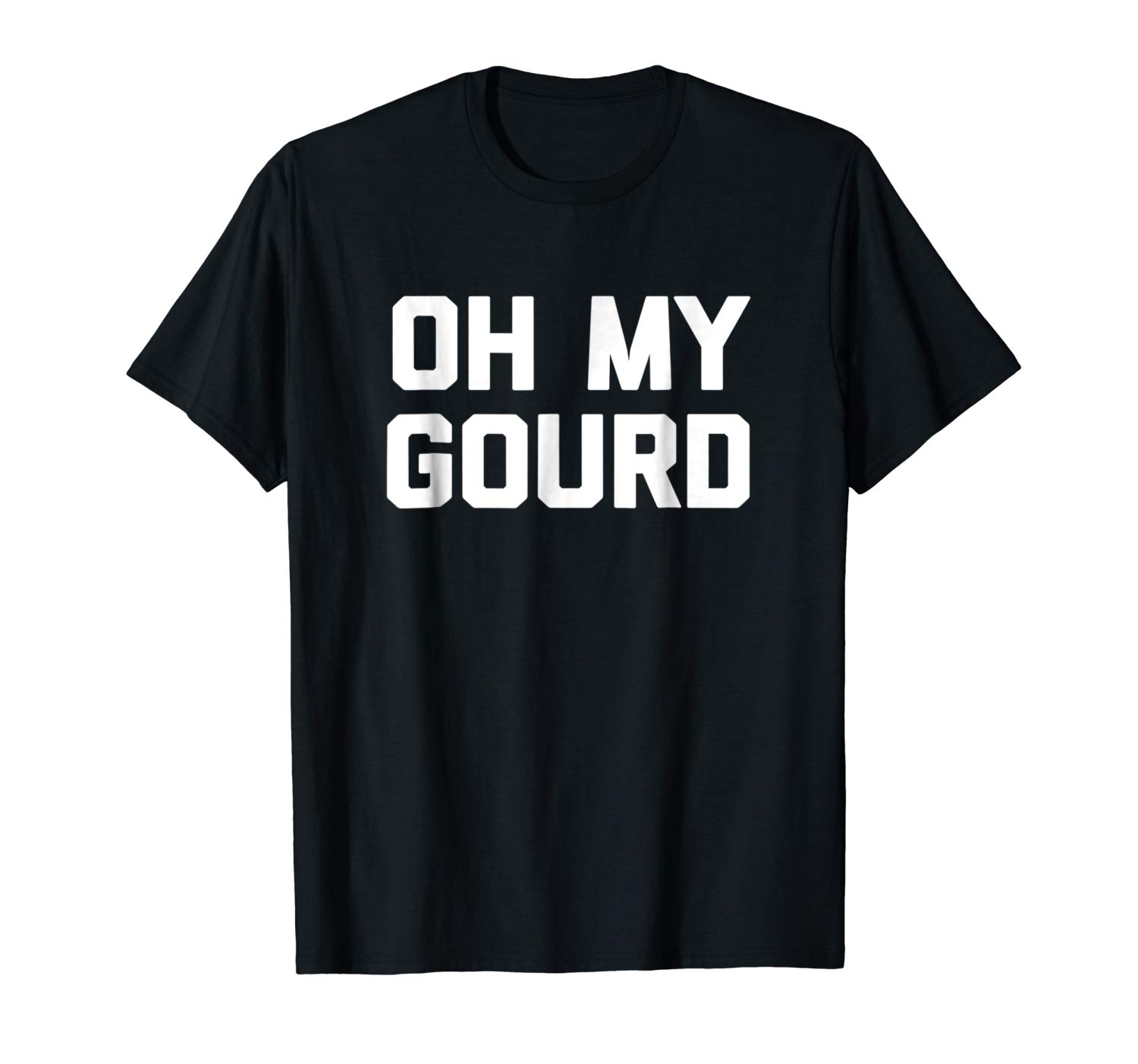 Oh My Gourd T Shirt Funny Saying Sarcastic Halloween Fall