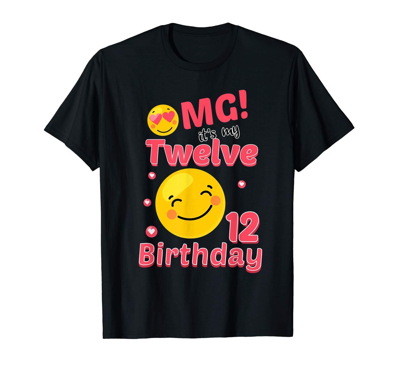 Omg It S My 12 Birthday Emoji Birthday Girls T Shirt