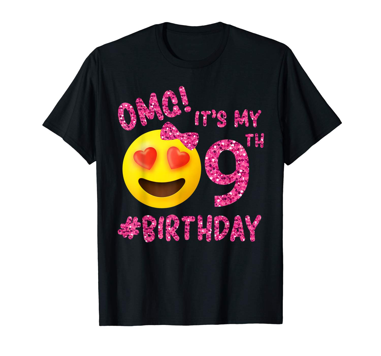 Omg It S My 9th Birthday Emoji Shirt For Birthday Girls
