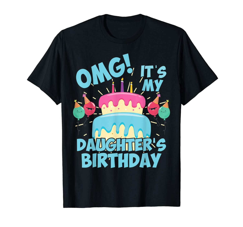 Omg Its My Daughter S Birthday Party Shirt Fr Birthday Squad T Shirt
