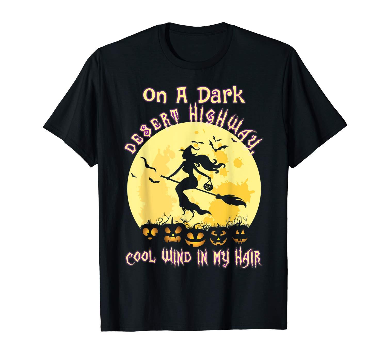 On A Dark Desert Highway Cool Wind In My Hair Halloween T Shirt