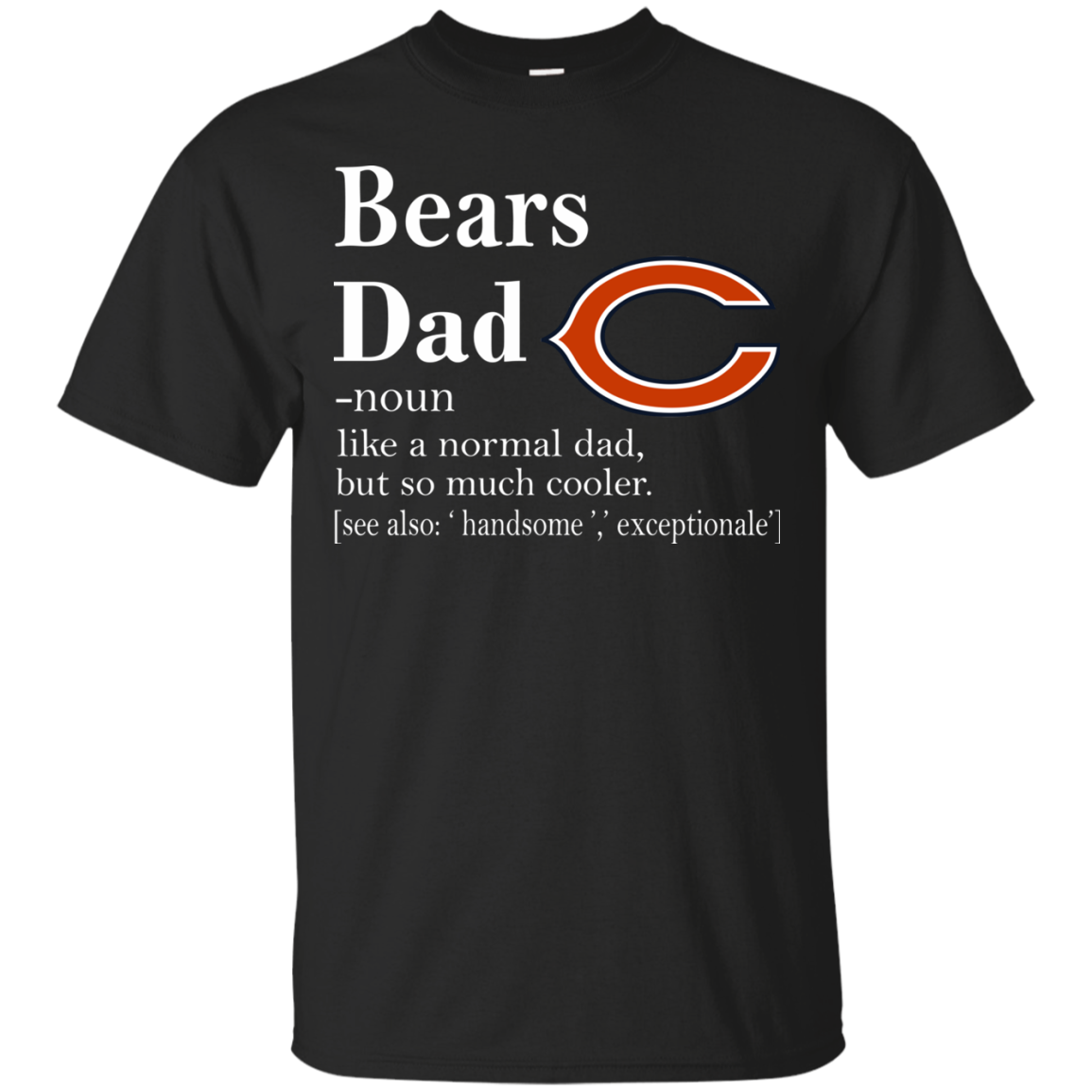 Order Chicago Bears Like A Normal Dad But So Much Cooler Shirt T Shir