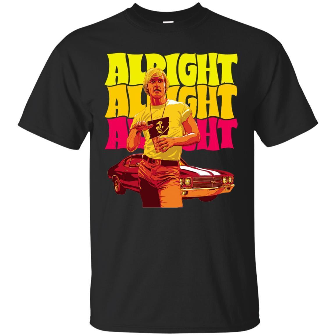 Order Dazed And Confused Alright Alright Alright Shirt
