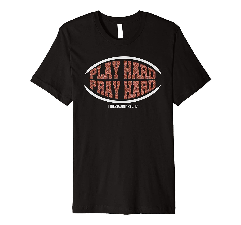 Play Hard Pray Hard Christian Football Jesus Funny Tshirt