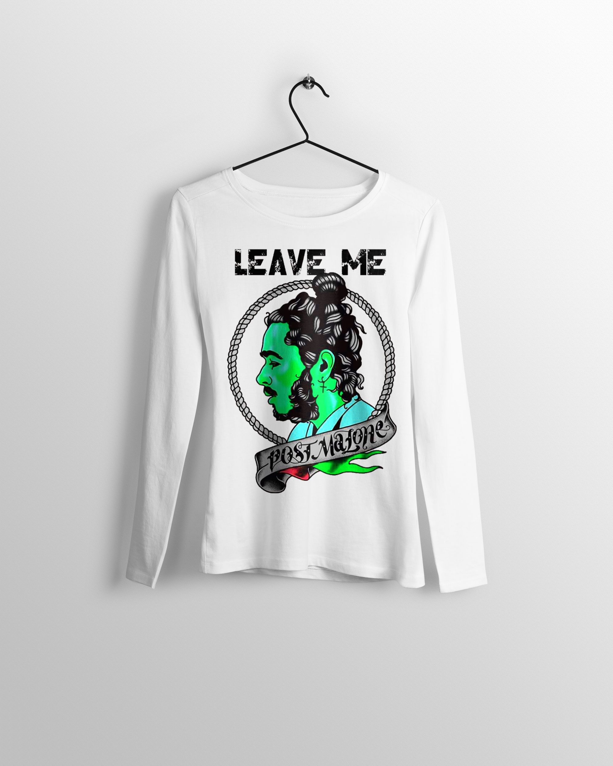 Post Malone Leave: Post Malone Leave Me Long Sleeve T Shirt