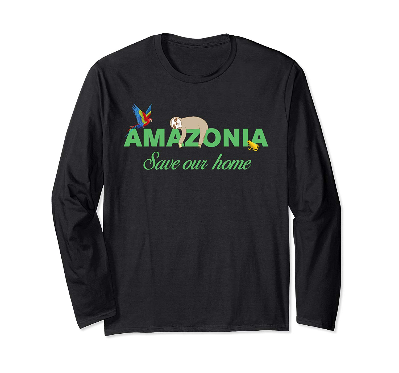 Pray Amazonia Wildfires Amazon Rainforest Save Our Home T Shirt