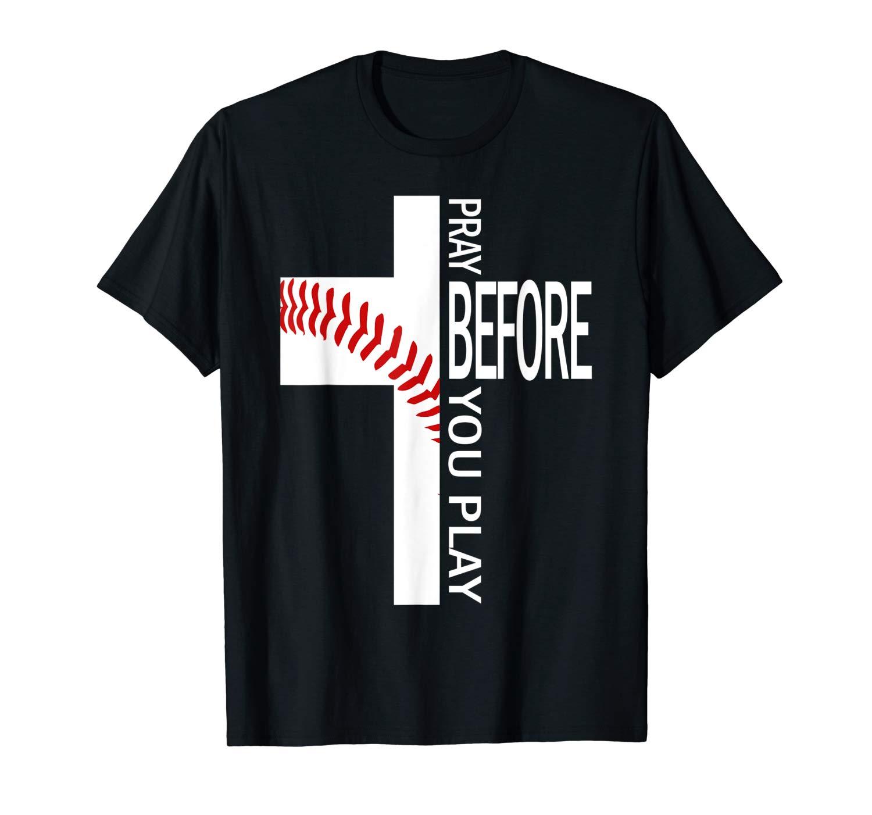Pray Before You Play Funny Baseball T Shirt