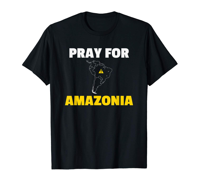 Pray For Amazonia Prayforamazonia T Shirt