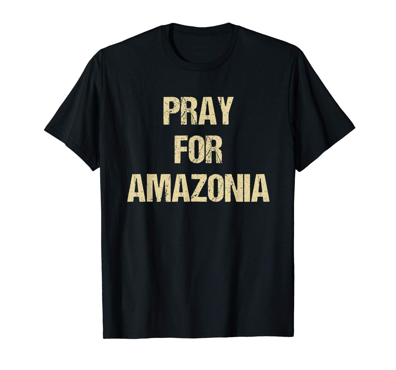 Pray For Amazonia T Shirt