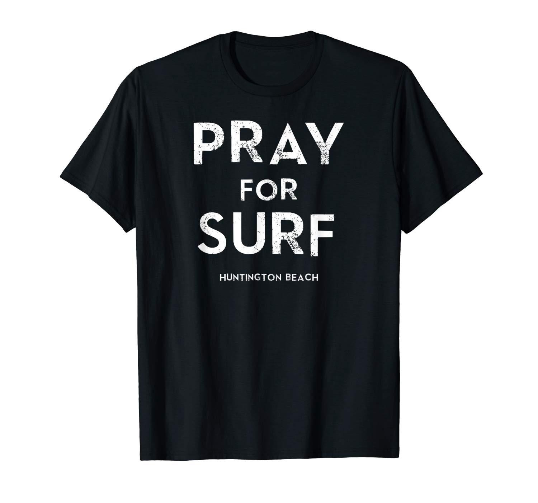 Pray For Surf Huntington Beach T Shirt Vintage Tee