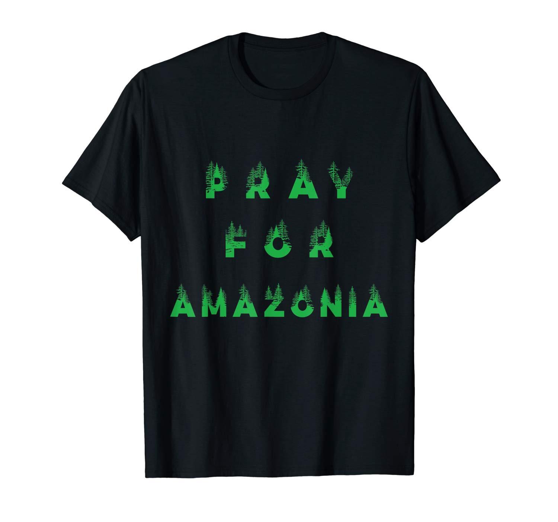 Prayforamazonia T Shirt Pray For Amazonia Shirt