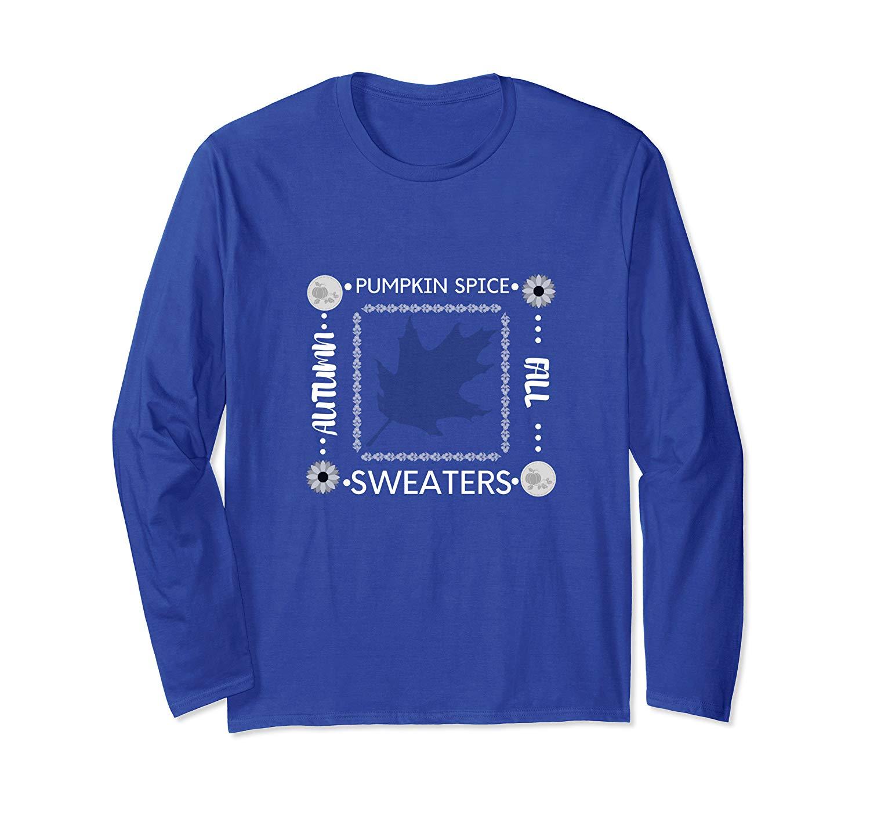 Pumpkin Spice Sweaters Autumn Fall T Shirt