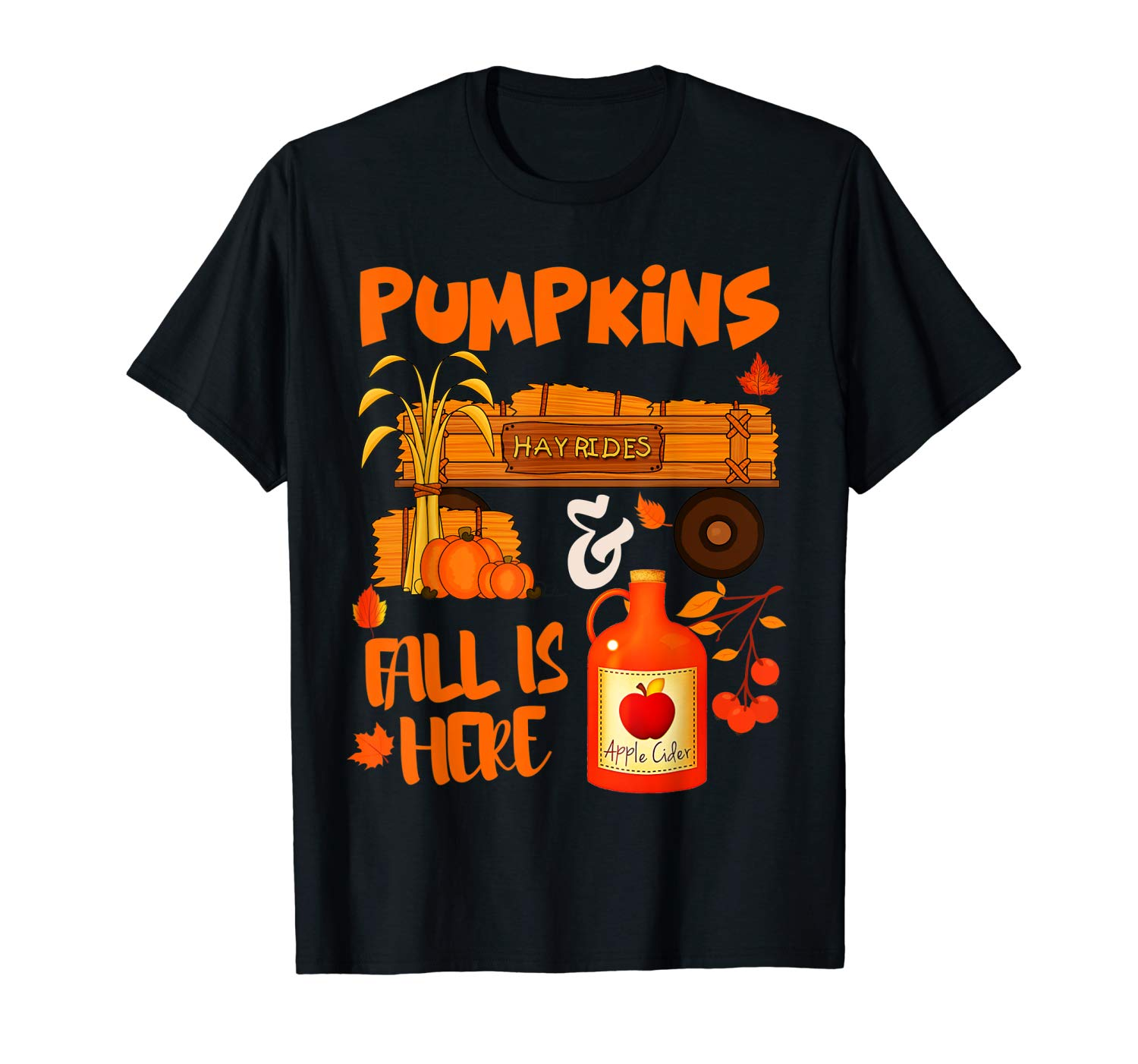 Pumpkins Hayrides Apple Cider Fall Is Here Falling Leaves T Shirt