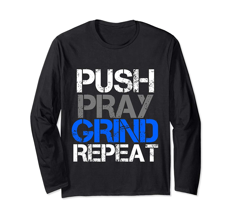 Push Pray Grind Repeat God Loving Inspirational T Shirt