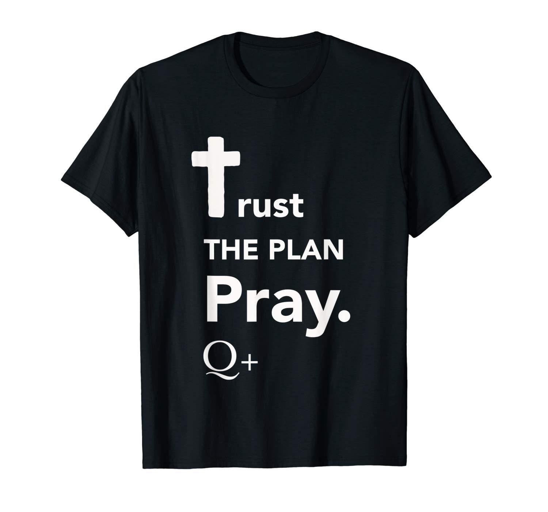 Qanon Trust The Plan Pray Shirt For Q Anon Trump Team