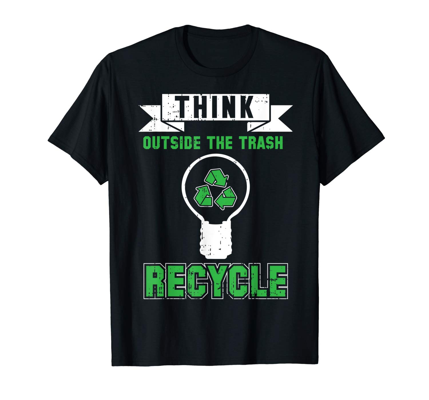 Recycle Think Outside The Trash Cool Planet Green Quote Gift T Shirt