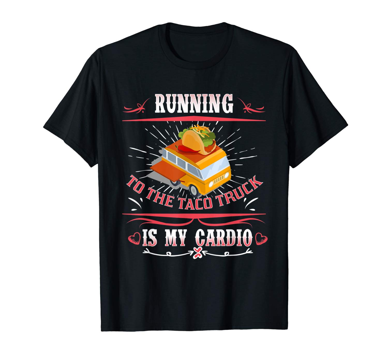 Running To The Taco Truck Is My Cardio Tacos Lover Tshirt
