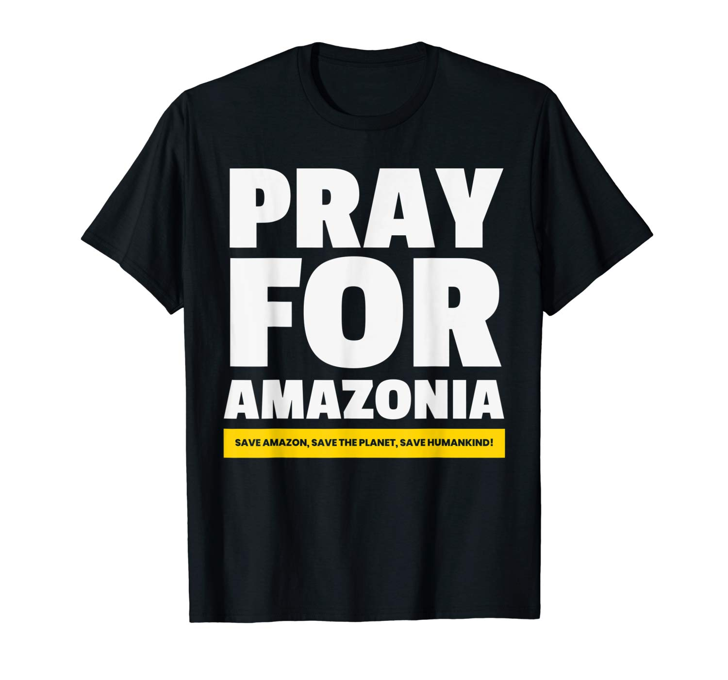Save Amazon The Planet Humankind Pray For Amazonia T Shirt