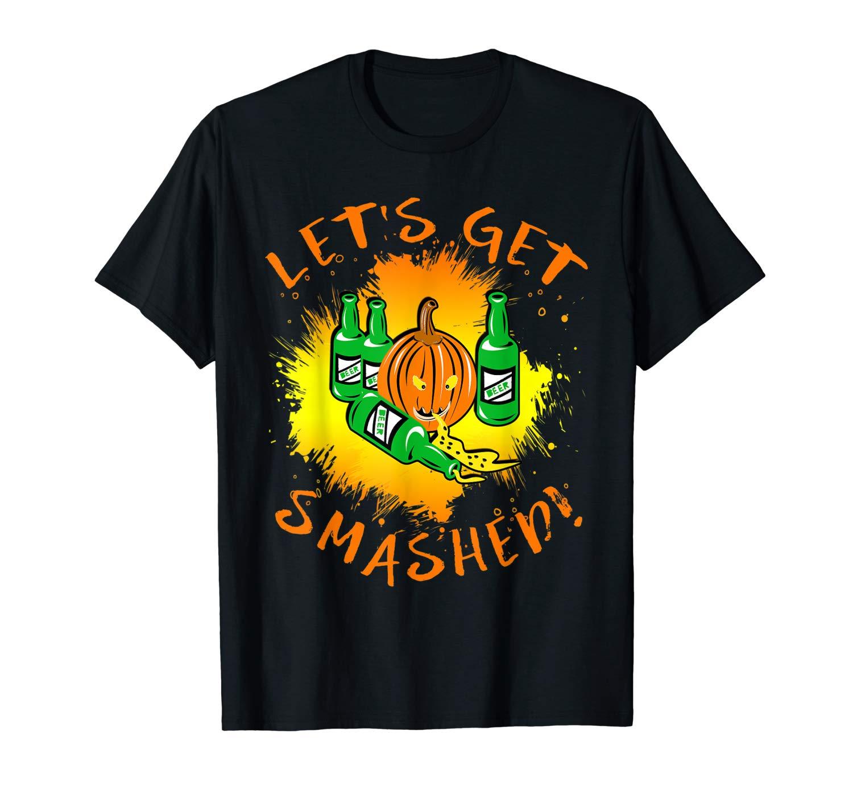 Smashed Pumpkin Beer Gift Mans Halloween Let S Get Smashed T Shirt