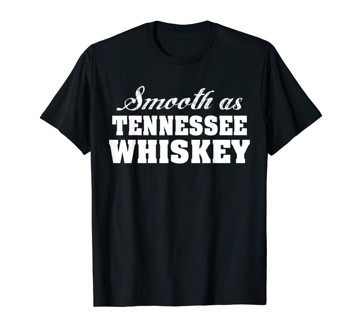Smooth As Tennessee Whiskey For Men Women Shirts
