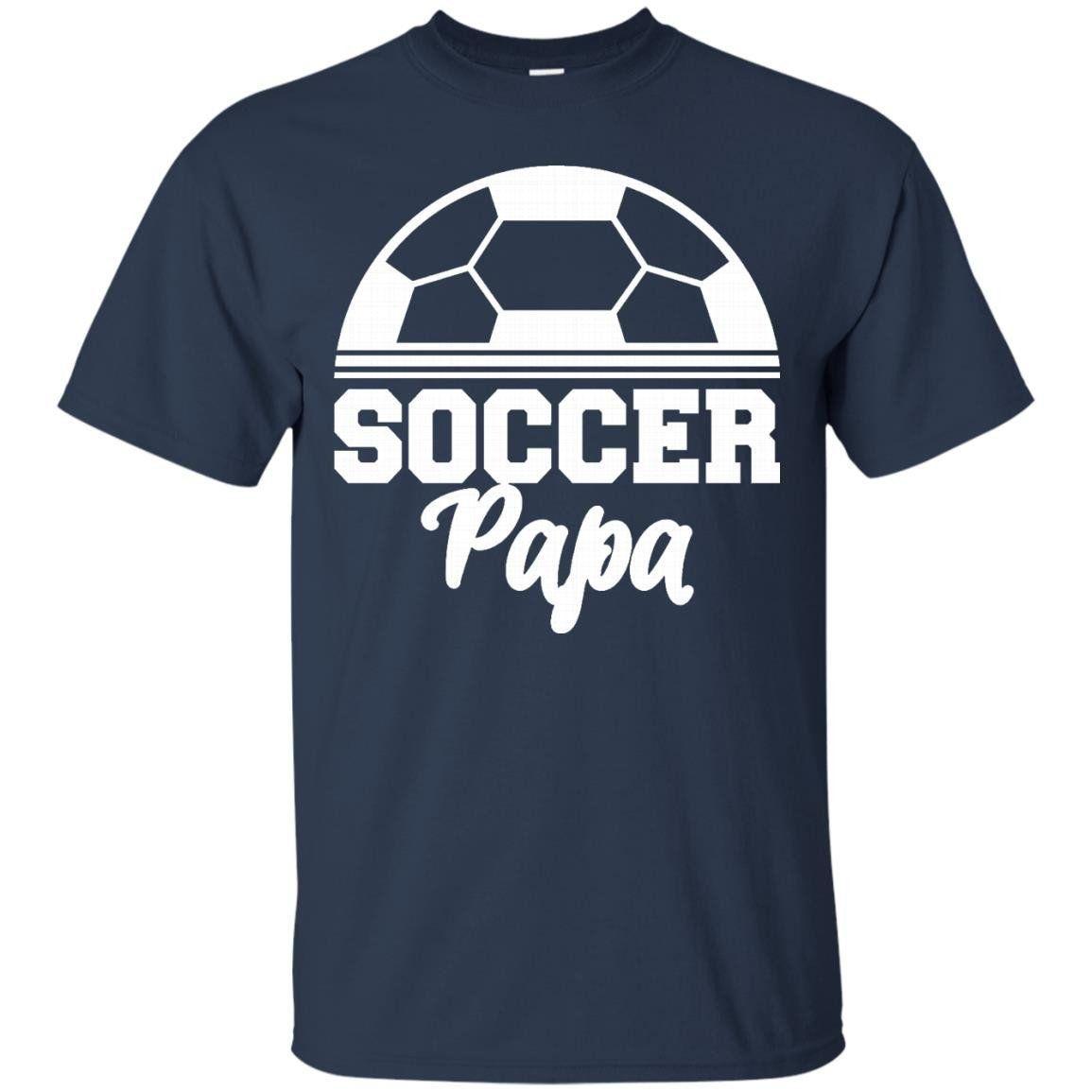 Soccer Papa T Shirt Soccer Lover T Shirt
