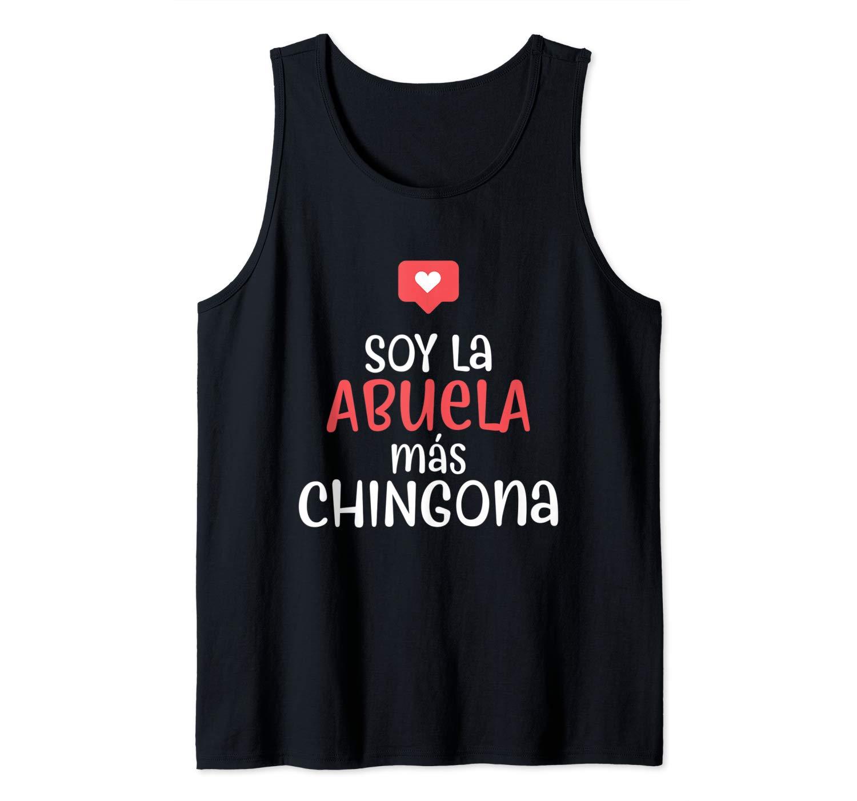 Soy La Abuela Mas Chingona Funny Spanish Grandmother Gift Tank Top Shirts