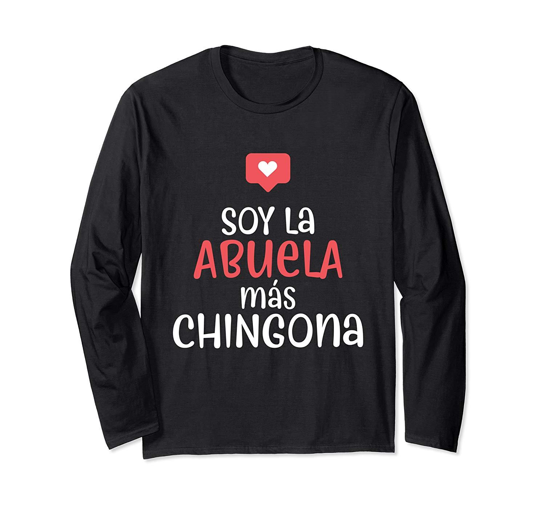 Soy La Abuela Mas Chingona Funny Spanish Grandmother Shirt