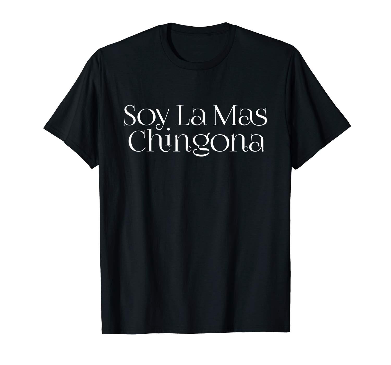 Soy La Mas Chingona Shirt
