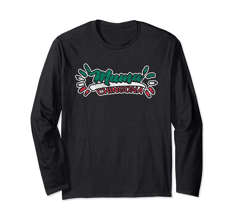 Spanish Mexican Latina Madre Mama Chingona T Shirt