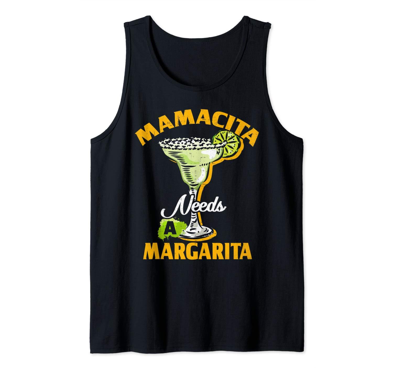 Spanish Mom Chingona Mamacita Needs A Margarita Tank Top Shirts