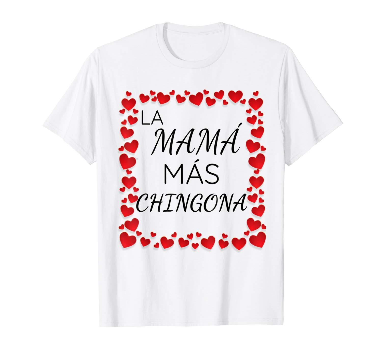 Spanish Mothers Day Shirt Mama Mas Chingona