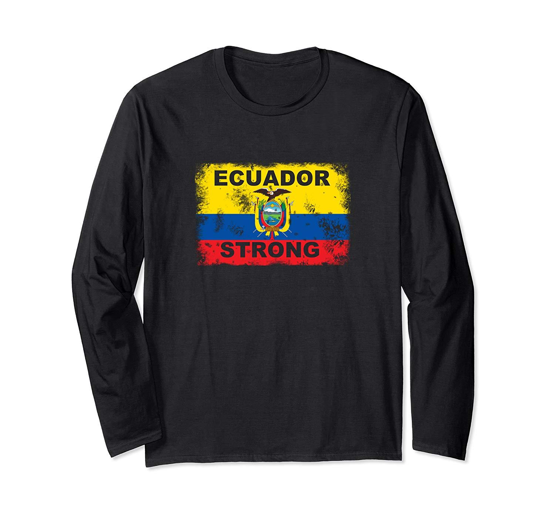 Strong Ecuador Flag Shirt Pray Support Ecuadorian Flags Tee