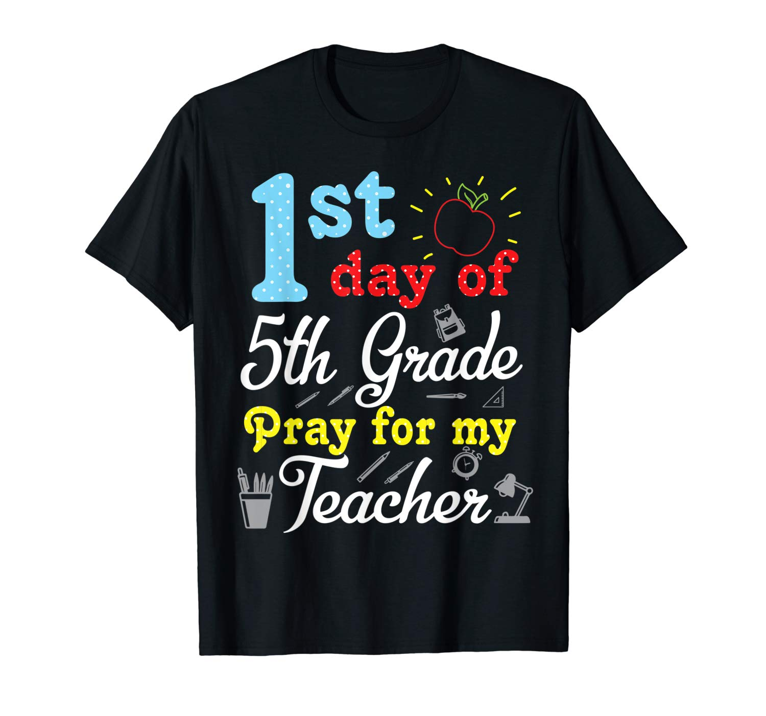 Student 1st Day Of 5th Grade Pray For My Tea Happy Shirt