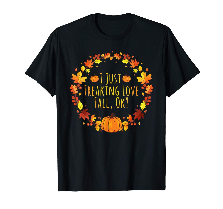 Thanksgiving Halloween I Freaking Love Fall Pumpkin Leaves T Shirt