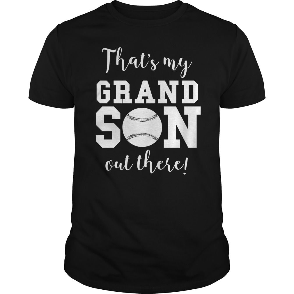 That S My Grandson Out There Baseball Grandparent T Shirt