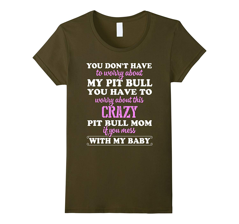 This Crazy Pitbull Mom T Shirt