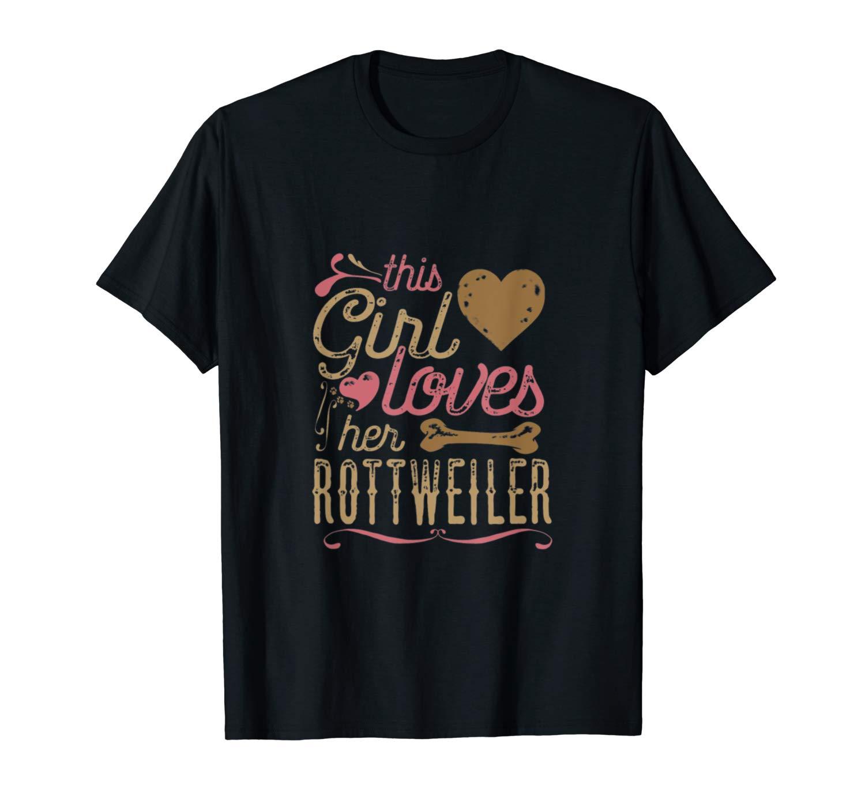 This Girl Loves Her Rottweiler Dog T Shirt