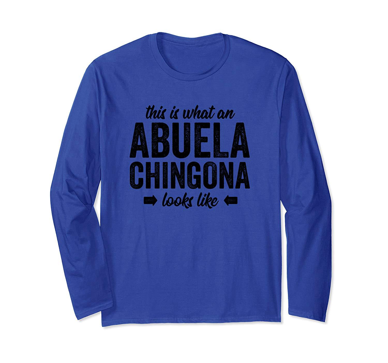 This Is Like An Abuela Chingona Looks Like Abuela T Shirt