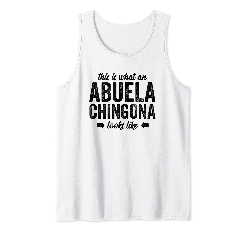 This Is Like An Abuela Chingona Looks Like Abuela Tank Top Shirts