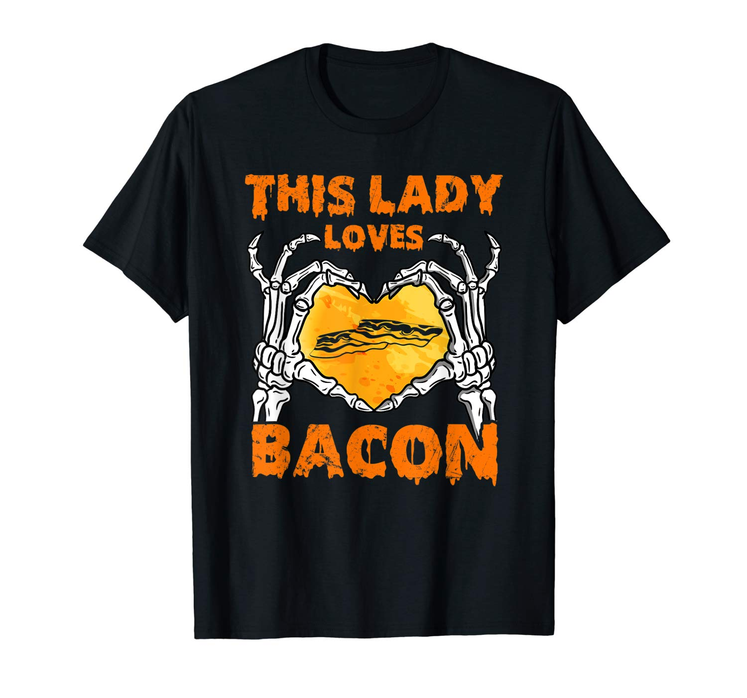 This Lady Loves Bacon Halloween Skeleton Hands Heart T Shirt