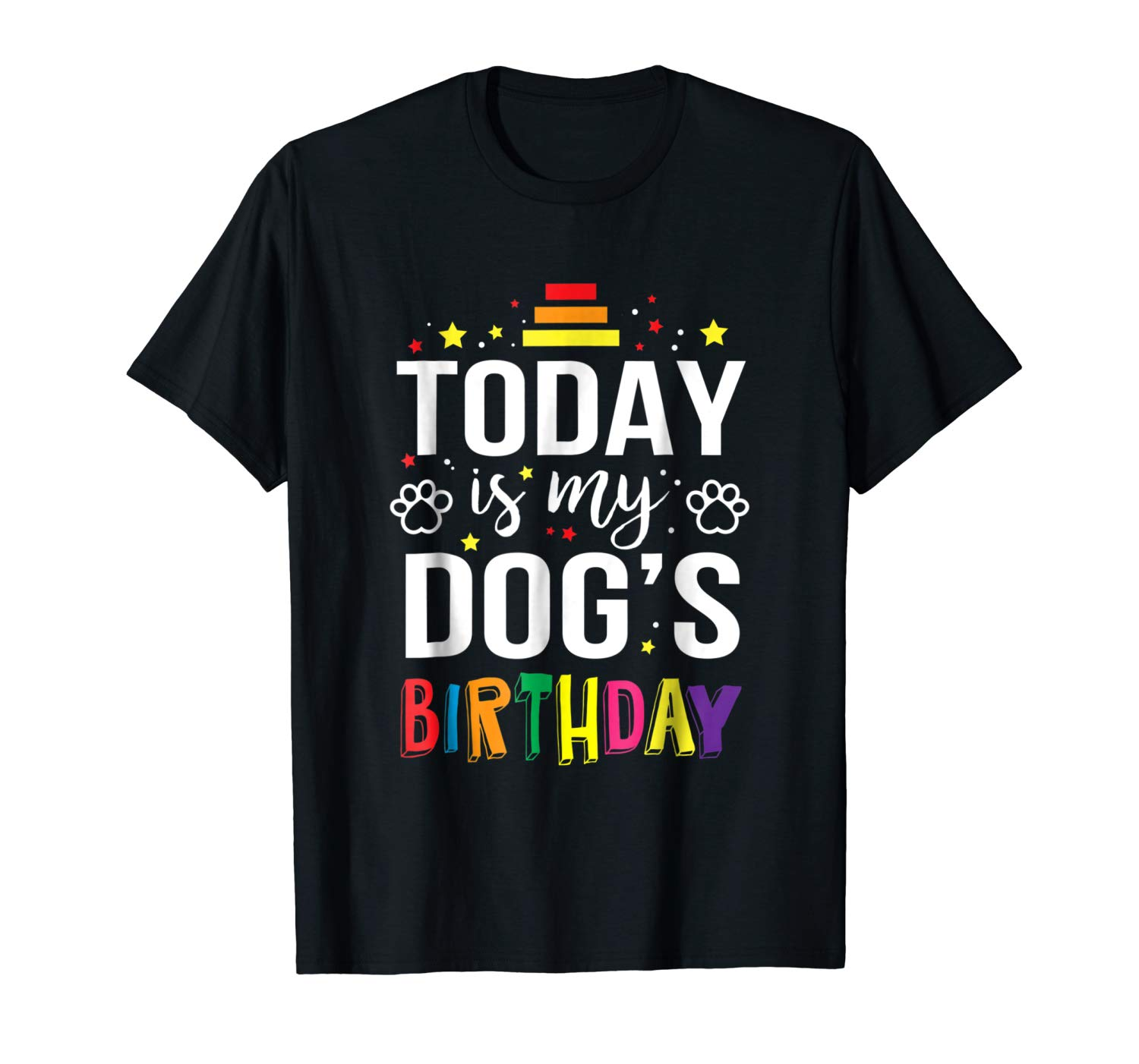 Today Is My Dog S Birthday Funny Animal T Shirt
