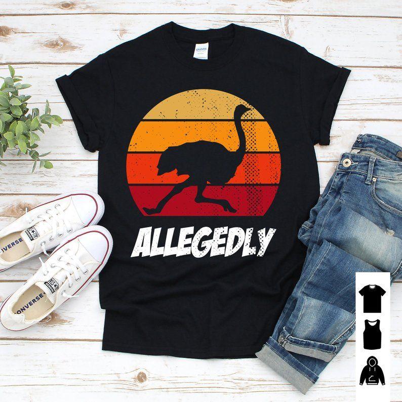 Vintage Allegedly Ostrich Allegedly Ostrich Lover  Shirts