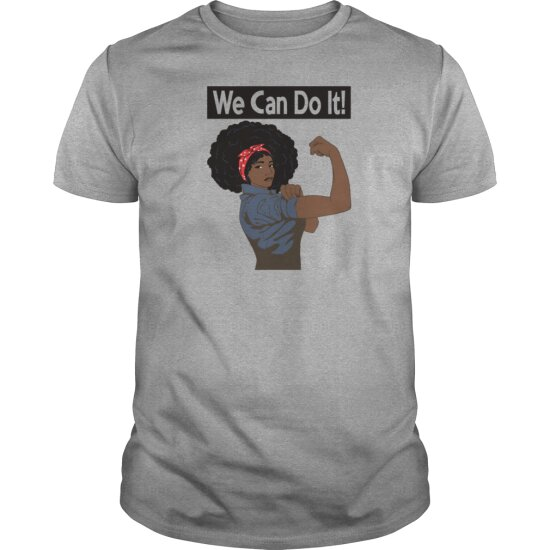 We Can Do This Strong Black Woman Shirts